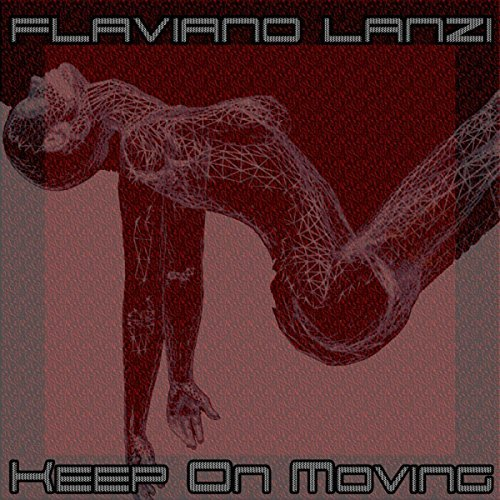 Flaviano Lanzi – Keep On Moving